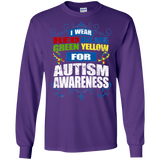 I Wear Colours for Autism Awareness! Long Sleeve T-Shirt