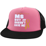 I Might Have MS - Trucker Hat with Snapback