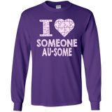 I love someone Au-Some! Autism Awareness Long Sleeved Collection