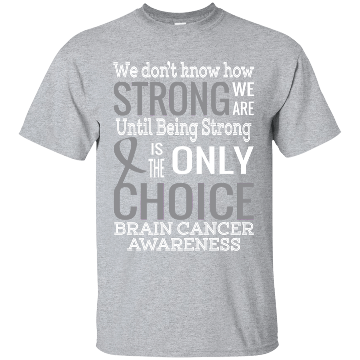 5cd24a0a How Strong we are! Brain Cancer Awareness T-Shirt – The Awareness Store