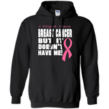 Breast Cancer Doesn't Have Me Pullover Hoodie