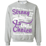 We Don't Know How Strong... Long Sleeved & Crewneck