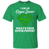 I am an Organ Donor what's your superpower?... T-Shirt