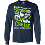 Being Strong is the Only Choice... Long Sleeve T-Shirt & Crewneck