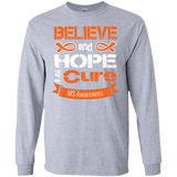Believe & Hope for a Cure... MS Awareness Long sleeve & Crewneck
