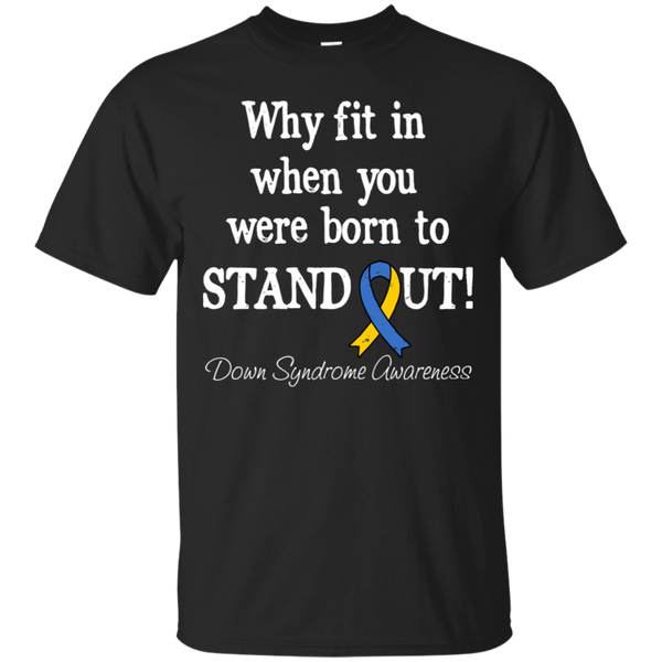 Born To Stand Out! Down Syndrome Awareness T-Shirt