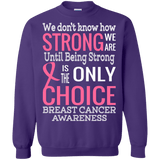 How strong we are! Breast Cancer Awareness Long Sleeved