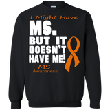 M.S. doesn't have me... Long sleeve & Crewneck