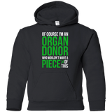 Of course I'm an Organ Donor! - Kids Hoodie