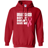 Breast Cancer Doesn't Have Me! Hoodie