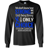 We don't know how strong we are... Long Sleeved & Sweater
