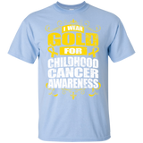 I Wear Gold for Childhood Cancer Awareness! T-shirt
