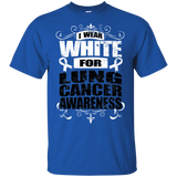 I Wear White for Lung Cancer Awareness! T-shirt