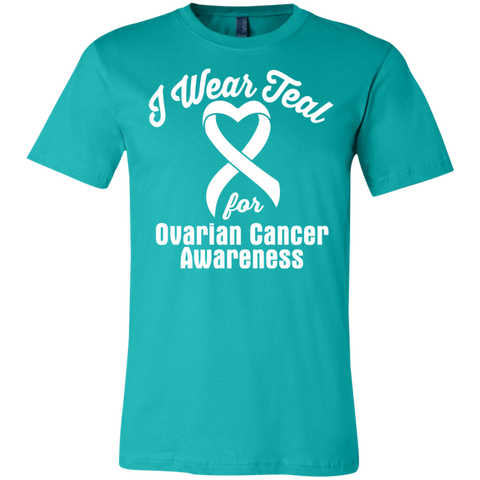 I wear Teal for Ovarian Cancer Awareness! T-shirt