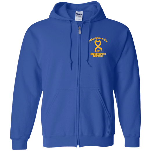 I Wear Yellow & Blue for Down Syndrome Awareness... Zip Up Hoodie