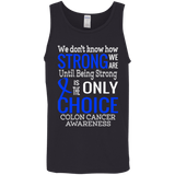 We don't know how Strong we are... Tank Top