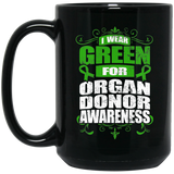I Wear Green for Organ Donor Awareness! Mug