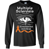 More than meets the Eye! MS Awareness Long Sleeve T-Shirt