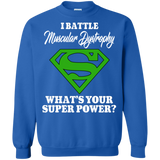I Battle Muscular Dystrophy! Crewneck Pullover