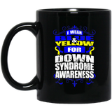 I Wear Blue & Yellow for Down Syndrome Awareness! Mug