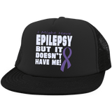 I Might Have Epilepsy - Trucker Hat with Snapback
