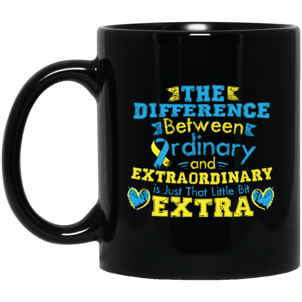 The difference between Ordinary & Extra-Ordinary... Mug