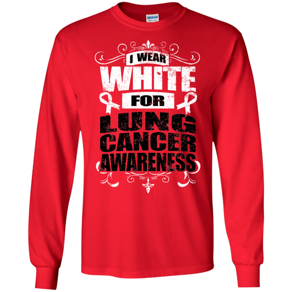 I Wear White for Lung Cancer Awareness! Long Sleeve T-Shirt