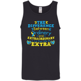 The difference between Ordinary & Extraordinary... Tank Top