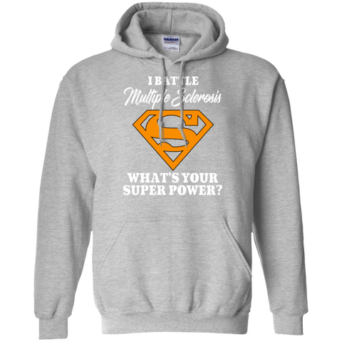 I Battle Multiple Sclerosis... Hoodie