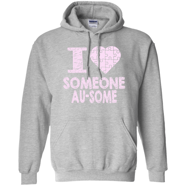 I love someone Au-Some! Autism Awareness Hoodie