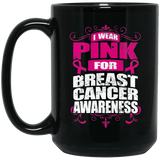 I Wear Pink for Breast Cancer Awareness! Mug