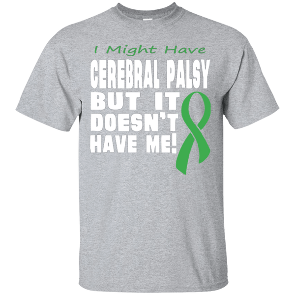Cerebral Palsy doesn't have me! Unisex T-Shirt