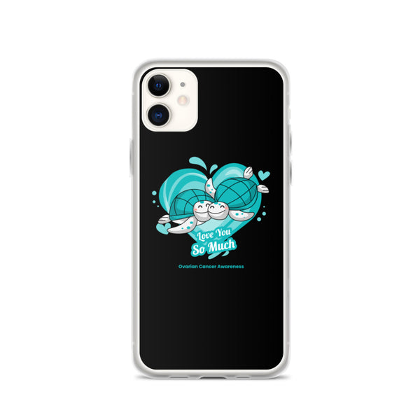 Ovarian Cancer Awareness I Love You so Much iPhone Case