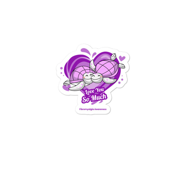 Fibromyalgia Awareness I Love You so Much Sticker