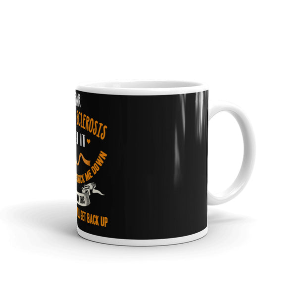 Multiple Sclerosis Awareness Every Time I Will Get Back Up Mug