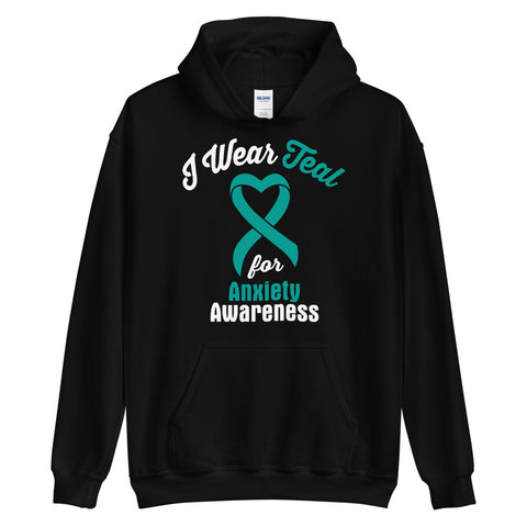 Anxiety Awareness I Wear Teal Hoodie