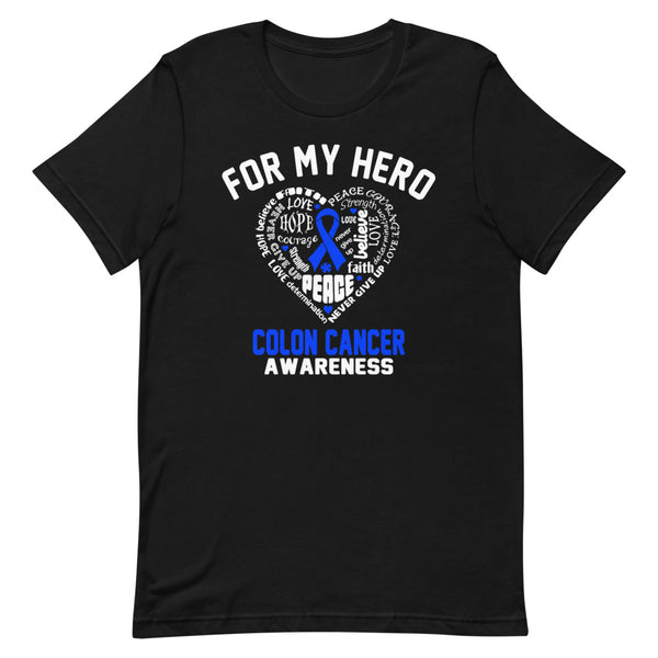 Colon Cancer Awareness For My Hero T-Shirt