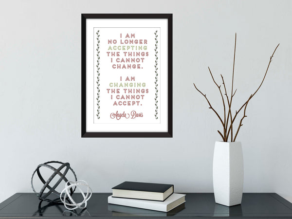 "Angela Davis ""I Am No Longer Accepting the Things I Cannot Change"" Quote Unframed Print"