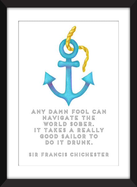 Sir Francis Chichester - Any Damn Fool Sailing Quote Unframed Print