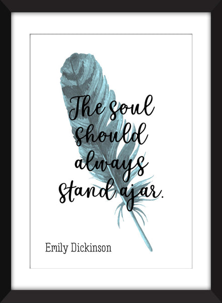 Emily Dickinson - The Soul Should Always Stand Ajar - Unframed Print