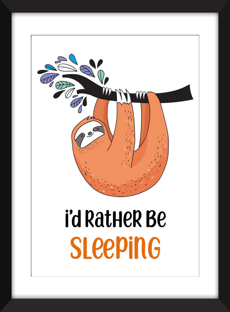 I'd Rather Be Sleeping - Unframed Print - Ideal for Kid's Bedroom