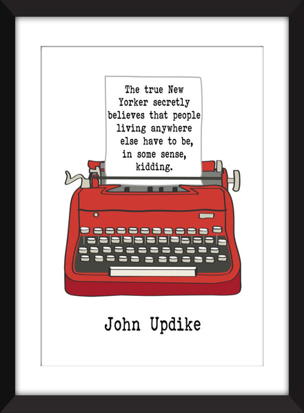 John Updike - The True New Yorker Quote - Unframed Print
