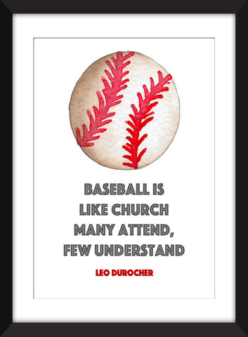 Leo Durocher - Baseball is Like Church Quote - Ideal Gift for Baseball Fan