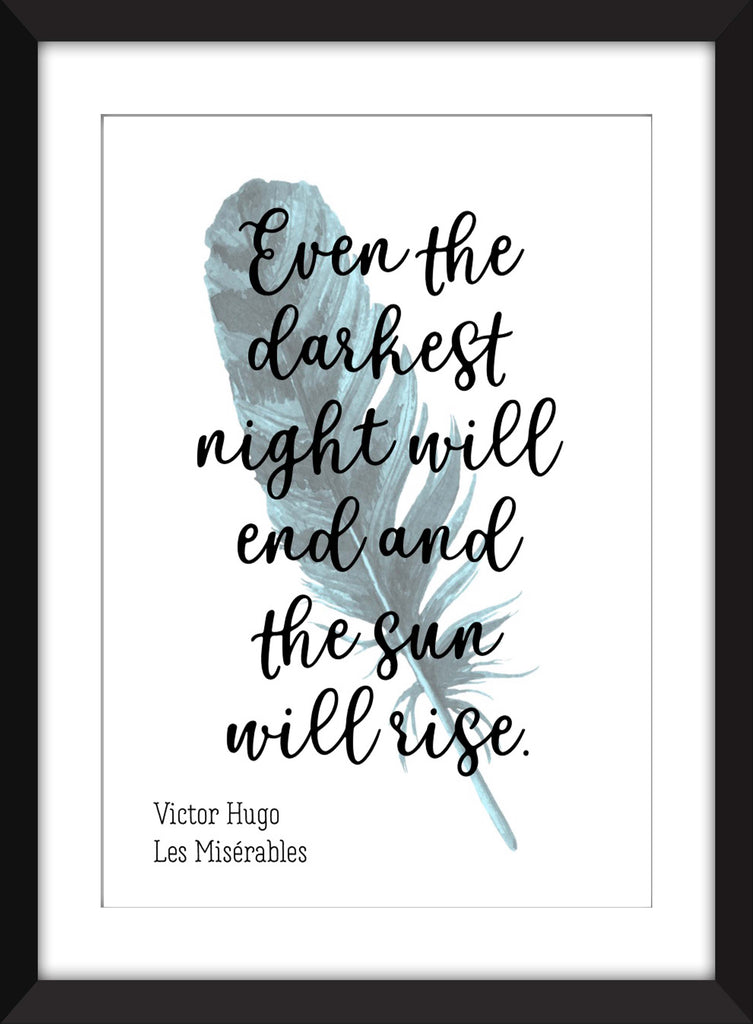 "Les Misérables/Victor Hugo ""Even the Darkest Night Will End"" Quote - Unframed Print"