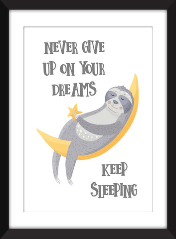 Never Give Up On Your Dreams - Keep Sleeping - Unframed Sloth Print - Ideal for Kid's Bedroom