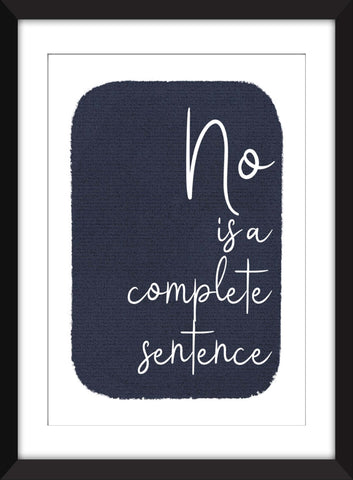 No Is A Complete Sentence - Unframed Feminist Print