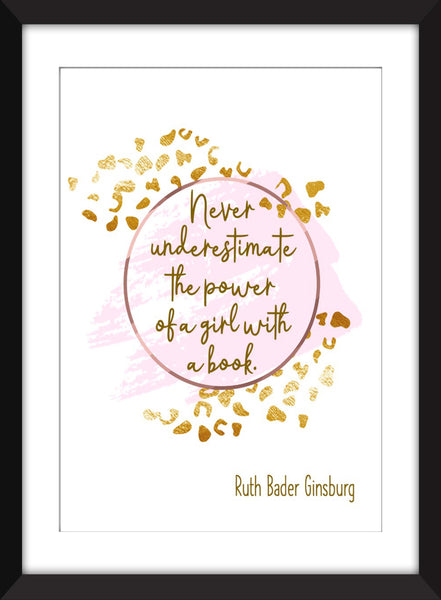 Ruth Bader Ginsburg - Never Underestimate the Power of a Girl With a Book Quote - Unframed Feminist Print