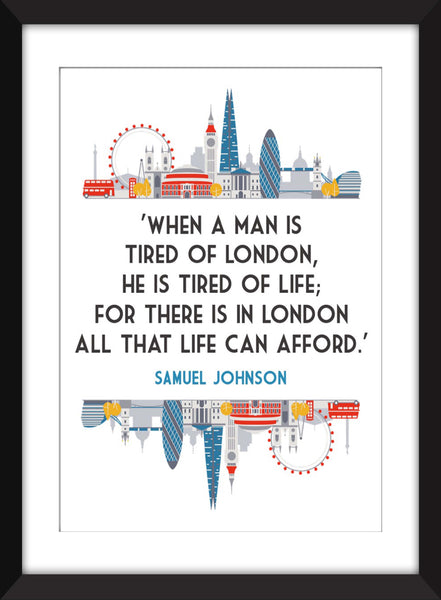 Samuel Johnson - Tired of London, Tired of Life Quote - Unframed Print