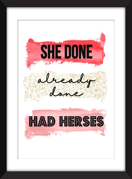 She Done Already Done Had Herses - Unframed RuPaul's Drag Race Print