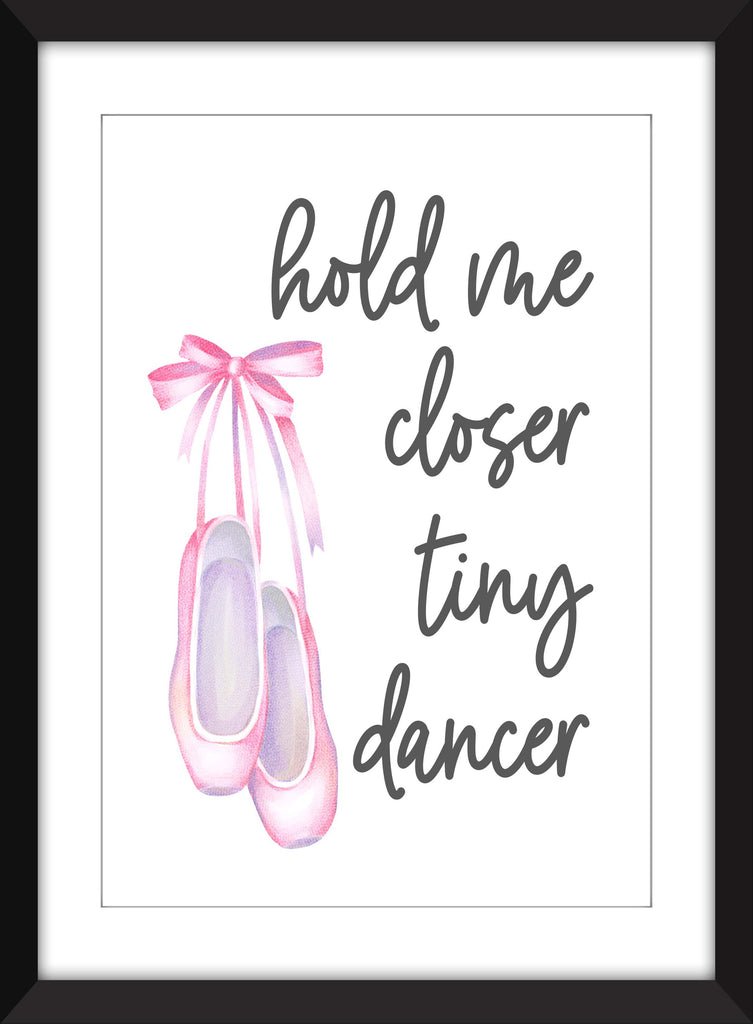 Hold Me Closer Tiny Dancer - Unframed Print